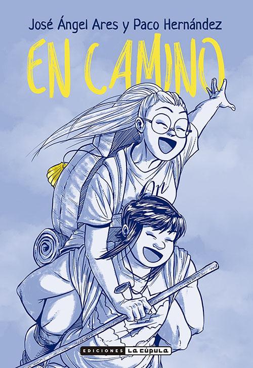 EN CAMINO, de José Ángel Ares y Paco Hernández (La Cúpula)